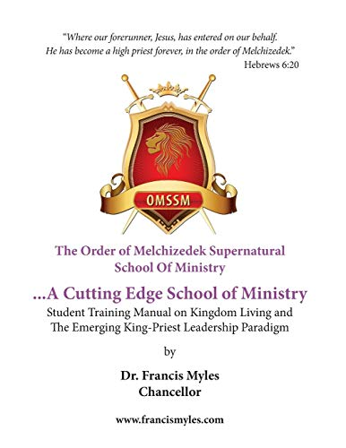 9780615947464: The Order of Melchizedek Supernatural School Of Ministry