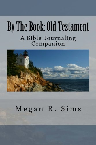 By The Book: Old Testament: A Bible Journaling Companion (Volume 1): Sims, Megan R