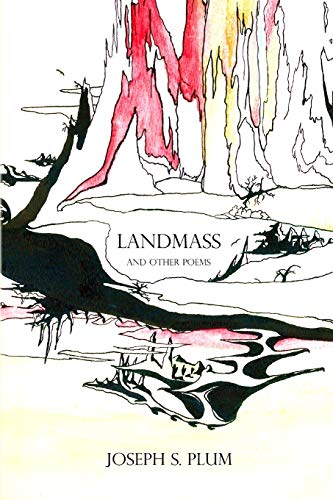 LandMass And Other Poems: Joseph S. Plum