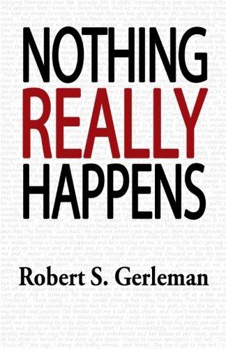 Nothing Really Happens: Robert S Gerleman