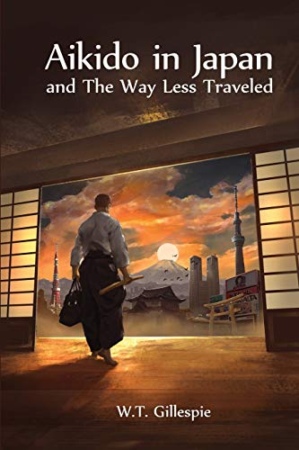 9780615950143: Aikido in Japan and The Way Less Traveled