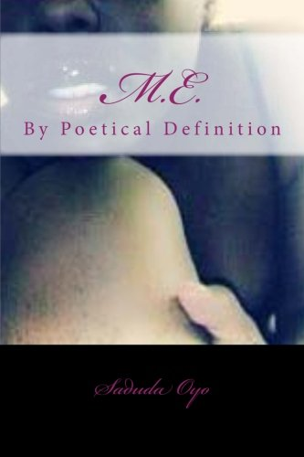 Me-By Poetical Definition. (Volume 1): Ms Saduda Oyo