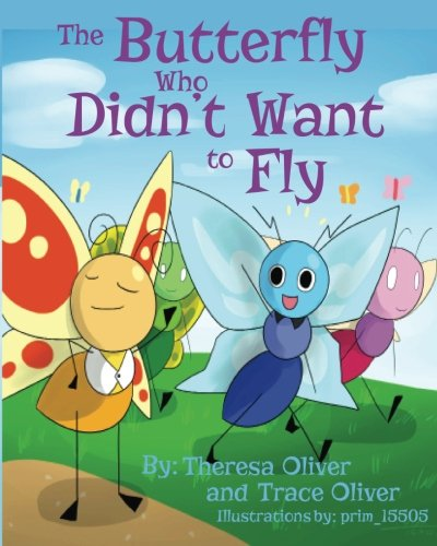 9780615950242: The Butterfly Who Didn't Want to Fly