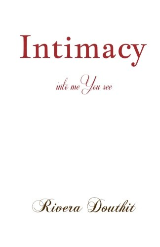 9780615950709: Intimacy: into me You see
