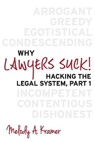 9780615952161: Why Lawyers Suck!: Hacking the Legal System, Part 1