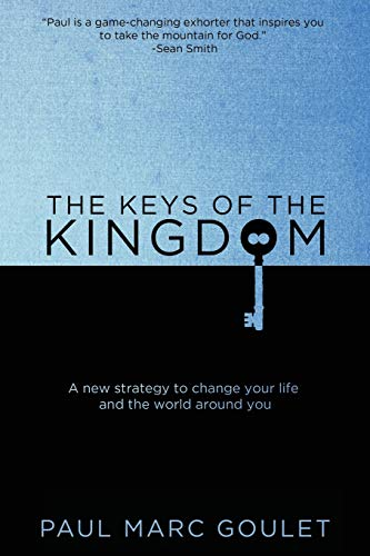 9780615952383: The Keys of the Kingdom: A new strategy to change your life and the world around you