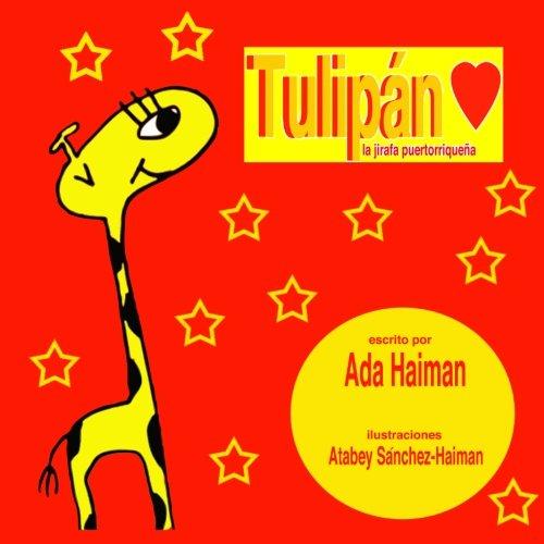 9780615953434: Tulipan: la jirafa puertorriqueña (Spanish Edition)