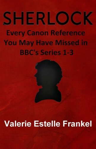 Sherlock: Every Canon Reference You May Have: Valerie Estelle Frankel
