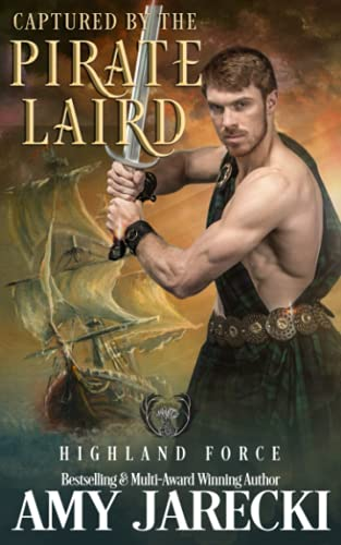 Captured by the Pirate Laird (Highland Force) (Volume 1): Amy Jarecki