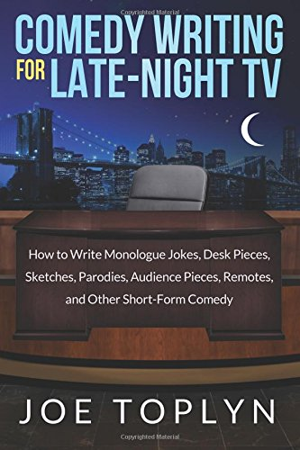 9780615953892: Comedy Writing for Late-Night TV: How to Write Monologue Jokes, Desk Pieces, Sketches, Parodies, Audience Pieces, Remotes, and Other Short-Form Comedy