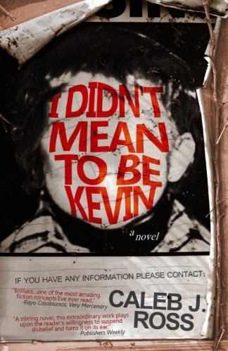 9780615954097: I Didn't Mean to be Kevin: a novel