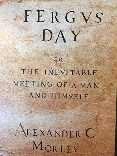 9780615954516: Fergus Day or The Inevitable Meeting of a Man and Himself