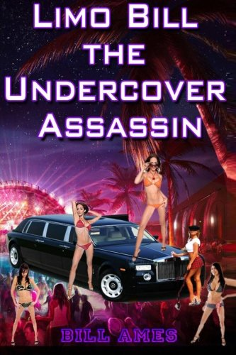 Limo Bill the Undercover Assassin: Bill Ames