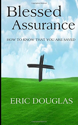 9780615955421: Blessed Assurance: How to Know That You Are Saved