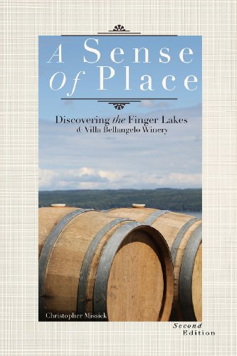 9780615955971: A Sense of Place: A Discovery of Finger Lakes Wine History, and Villa Bellangelo Winery