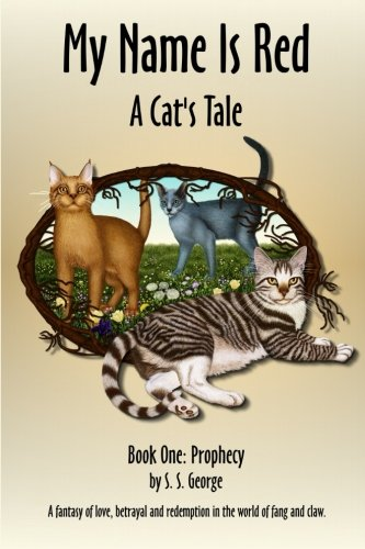 9780615956602: Prophecy: My Name Is Red, A Cat's Tale (Volume 1)