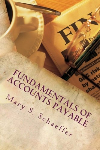 Fundamentals of Accounts Payable: Schaeffer, Mary S