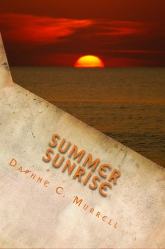 Summer Sunrise (Autumn Sunset) (Volume 4): Murrell, Daphne C