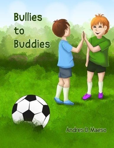 Bullies to Buddies (Paperback): Andres D Maeso