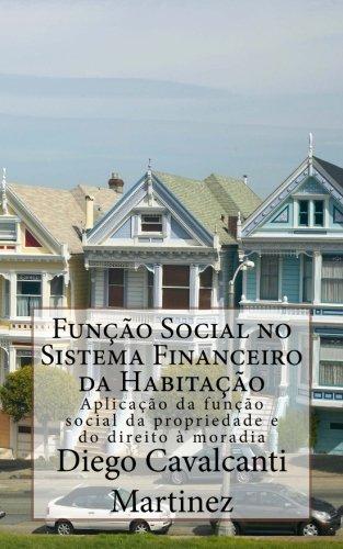 Funcao Social No Sistema Financeiro Da Habitacao: Diego Cavalcanti Martinez,