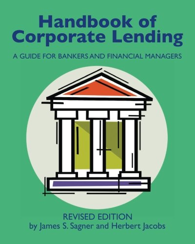 9780615959108: Handbook of Corporate Lending: A Guide for Bankers and Financial Managers revised