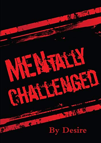 Mentally Challenged: Desire