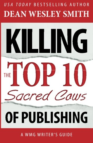 9780615959511: Killing the Top Ten Sacred Cows of Publishing: 5 (WMG Writer's Guide)