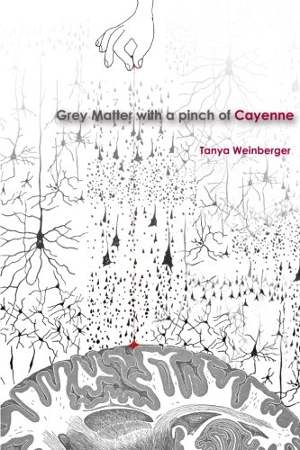 Grey Matter With a Pinch of Cayenne: Tanya Weinberger