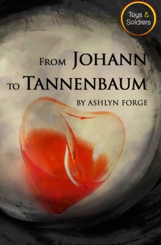 From Johann to Tannenbaum (Toys and Soldiers): Forge, Ashlyn