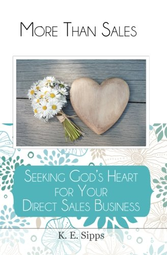 9780615960760: More Than Sales: Seeking God's Heart for Your Direct Sales Business