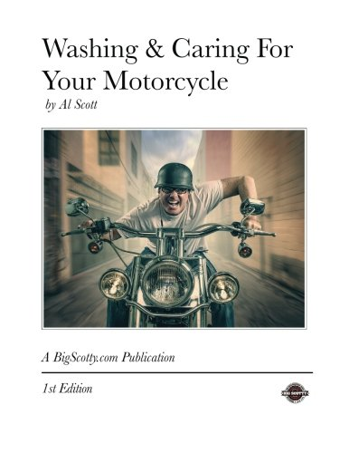 Washing Caring For Your Motorcycle: Mr. Al Scott