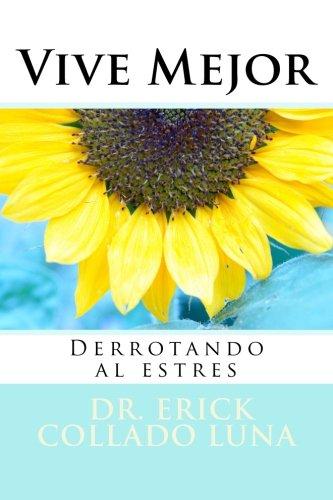 9780615960968: Vive Mejor: Derrotando al estres (Spanish Edition)