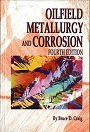 9780615961354: Oilfield Metallurgy and Corrosion, Fourth Edition