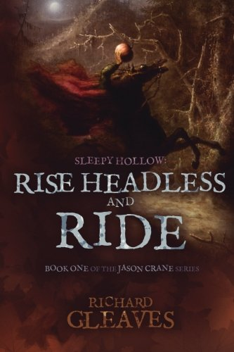 9780615961637: Sleepy Hollow: Rise Headless and Ride: 1