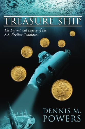 9780615962443: Treasure Ship: The Legend and Legacy of the S.S. Brother Jonathan (The Maritime Series of Sea Ventures Press)