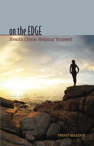 9780615962894: On The Edge: : Health Crisis: Helping Yourself