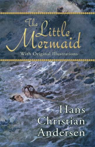 The Little Mermaid (With Original Illustrations): Hans Christian Andersen