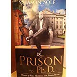 9780615964379: From Prison to PhD: A Memoir of Hope, Resilience, and Second Chances