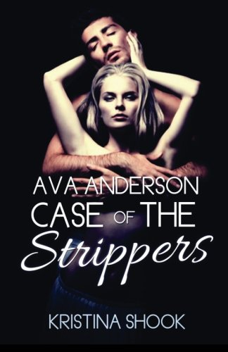 9780615965048: Ava Anderson Case of the Strippers: Volume 1