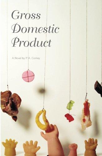 9780615965161: Gross Domestic Product: a novel