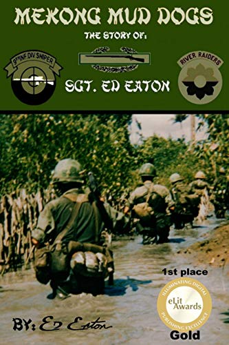 9780615965185: Mekong Mud Dogs: The Story Of: Sgt. Ed Eaton