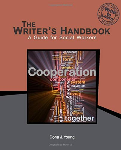 The Writer's Handbook: A Guide for Social Workers: Dona J. Young MA