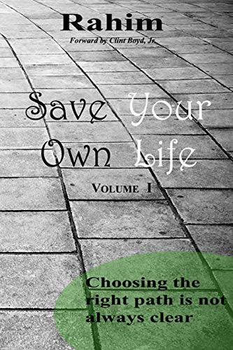 9780615965390: Save Your Own Life: Choosing the right path is not always clear