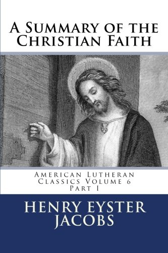 9780615966311: A Summary of the Christian Faith: Part I (American Lutheran Classics) (Volume 6)