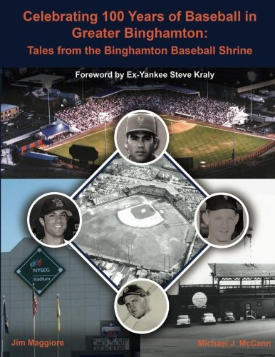9780615966366: Celebrating 100 Years of Baseball in Greater Binghamton: Tales from the Binghamton Baseball Shrine