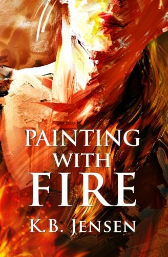 9780615967585: Painting With Fire: An Artistic Murder Mystery