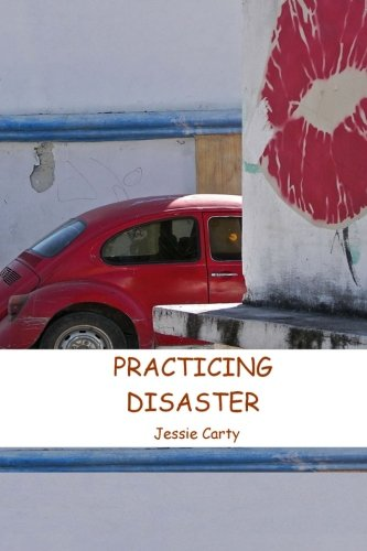 9780615967691: Practicing Disaster