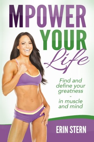9780615968025: MPower Your Life: Find and define your greatness - in muscle and mind