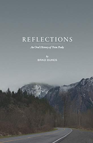 9780615968834: Reflections, An Oral History of Twin Peaks