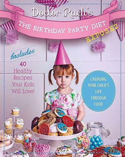 The Birthday Party Diet: Exposed: Mitchell, Rachel